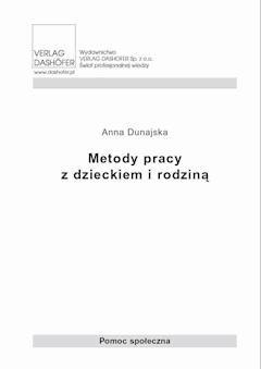 Metody pracy z dzieckiem i rodziną - Anna Dunajska - ebook