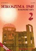 Hiroszima 1945. Bosonogi Gen tom 2 - Keiji Nakazawa - ebook