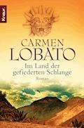 Im Land der gefiederten Schlange - Carmen Lobato - E-Book