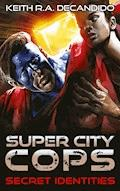 Super City Cops - Secret Identities - Keith R.A. DeCandido - E-Book