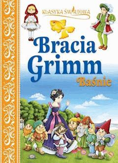 Klasyka światowa. Bracia Grimm Baśnie - Wilhelm Grimm, Jakub Grimm - ebook