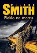 Piekło na morzu - Wilbur Smith - ebook