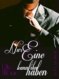 Nur Eine kann ihn haben - Rike Thome - E-Book