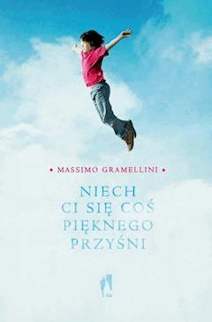 Niech ci się coś pięknego przyśni - Massimo Gramellini - ebook