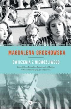 Ćwiczenia z niemożliwego - Magdalena Grochowska - ebook