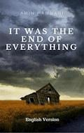 It Was the End of Everything - Amin Hammani - E-Book