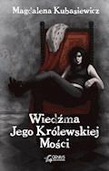 Wiedźma Jego Królewskiej Mości - Magdalena Kubasiewicz - ebook