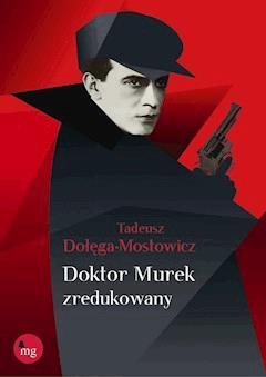 Doktor Murek zredukowany - Tadeusz Dołęga-Mostowicz - ebook