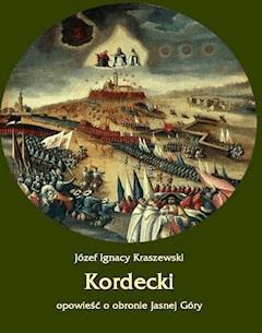 Kordecki. Opowieść o obronie Jasnej Góry - Józef Ignacy Kraszewski - ebook
