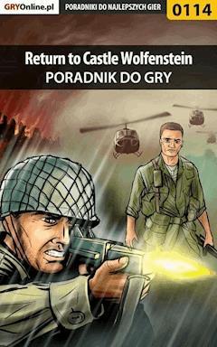"""Return to Castle Wolfenstein - poradnik do gry - Krzysztof """"Sukkub"""" Szulc - ebook"""