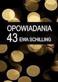 43 opowiadania - Ewa Schilling - ebook