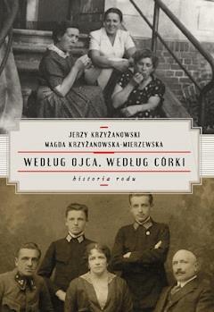Według ojca, według córki. Historia rodu - Jerzy Krzyżanowski, Magda Krzyżanowska-Mierzewska - ebook