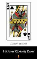 Perfumy Czarnej Damy - Gaston Leroux - ebook