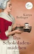 Das Schokoladenmädchen - Katryn Berlinger - E-Book