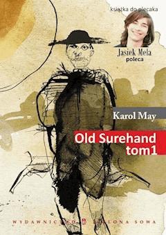 Old Surehand.  Tom I - Karol May - ebook