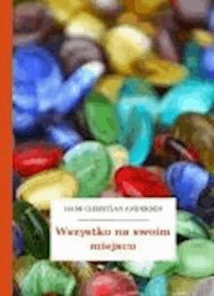 Wszystko na swoim miejscu - Andersen, Hans Christian - ebook