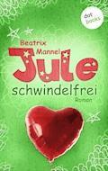 Jule - Band 3: Schwindelfrei - Beatrix Mannel - E-Book