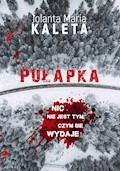 Pułapka - Jolanta Maria Kaleta - ebook