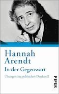 In der Gegenwart - Hannah Arendt - E-Book