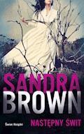 Następny świt - Sandra Brown - ebook