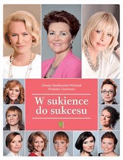 W sukience do sukcesu - Dorota Stasikowska-Woźniak - ebook