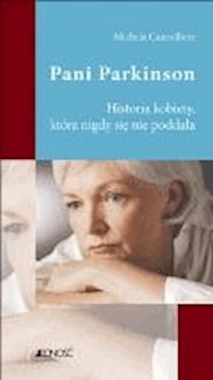 Pani Parkinson. Historia kobiety, która nigdy się nie poddała. - Michela Cancelliere - ebook