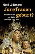 Jungfrauengeburt? - Gerd Lüdemann - E-Book