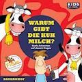 Warum gibt die Kuh Milch? - Annegret Augustin - Hörbüch