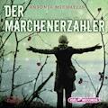 Der Märchenerzähler - Antonia Michaelis - Hörbüch