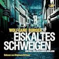 Eiskaltes Schweigen. Ein Fall für Alexander Gerlach - Wolfgang Burger - Hörbüch
