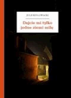 Dajcie mi tylko jedne ziemi milę - Słowacki, Juliusz - ebook