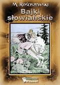 Bajki słowiańskie - M. Rościszewski - ebook