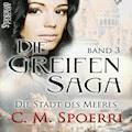 Die Greifen-Saga, Band 3 - C. M. Spoerri - Hörbüch