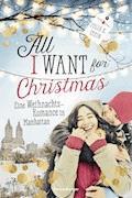All I Want for Christmas. Eine Weihnachts-Romance in Manhattan - Julia K. Stein - E-Book