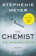 The Chemist – Die Spezialistin - Stephenie Meyer - E-Book
