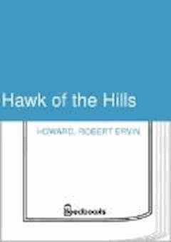 Hawk of the Hills - Robert Ervin Howard - ebook