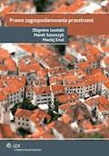 Prawo zagospodarowania przestrzeni - Zbigniew Leoński, Marek Szewczyk, Maciej Kruś - ebook