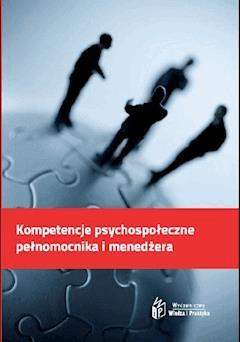 Kompetencje psychospołeczne pełnomocnika i menedżera - Irena Ochyra - ebook