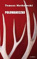 Polowaneczko - Tomasz Matkowski - ebook