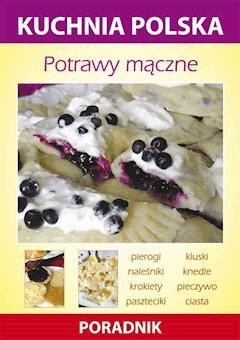 Potrawy mączne. Kuchnia polska. Poradnik - Anna Smaza - ebook
