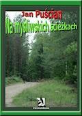 Na myśliwskich ścieżkach - Jan Puścian - ebook