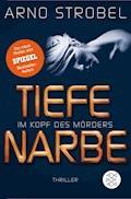 Im Kopf des Mörders - Tiefe Narbe - Arno Strobel - E-Book