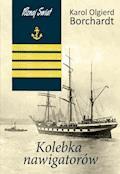 Kolebka nawigatorów - Karol Olgierd Borchardt - ebook + audiobook