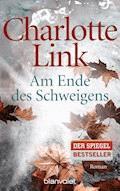 Am Ende des Schweigens - Charlotte Link - E-Book