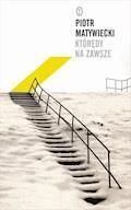 Którędy na zawsze - Piotr Matywiecki - ebook