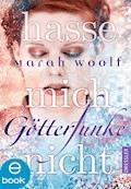GötterFunke - Hasse mich nicht - Marah Woolf - E-Book