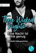 Three Wicked Nights - Eine Nacht ist nie genug - Erotische Liebesgeschichten -3in1 - Jo Leigh - E-Book