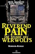 Reverend Pain Horror-Roman - Die Stunde des Werwolfs - Pete Hackett - E-Book