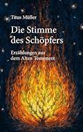 Die Stimme des Schöpfers - Titus Müller - E-Book