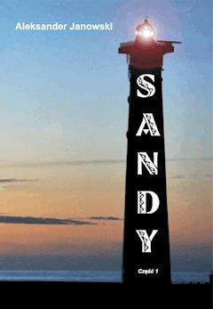 Sandy. Część 1 - Aleksander Janowski - ebook